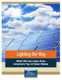 "Cover page of Environment America Research and Policy Center's Report ""Lighting the Way: What We can Learn from America's Top Twelve Solar States."" Picture of a solar panel array with a partially cloudy sky and the sun."